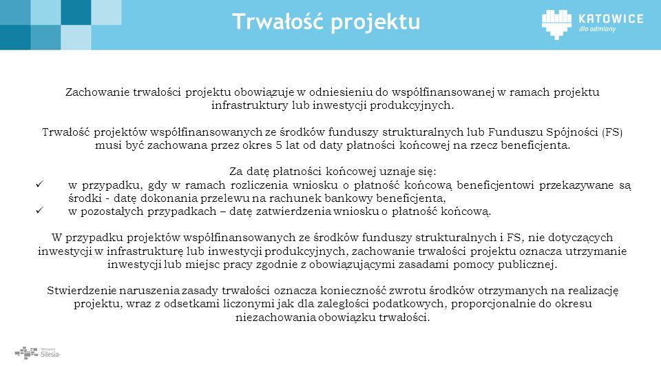 Trwałość projektu Zachowanie trwałości projektu obowiązuje w odniesieniu do współfinansowanej w ramach projektu infrastruktury lub inwestycji produkcy
