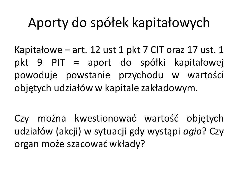 Aporty do spółek kapitałowych Kapitałowe – art.12 ust 1 pkt 7 CIT oraz 17 ust.