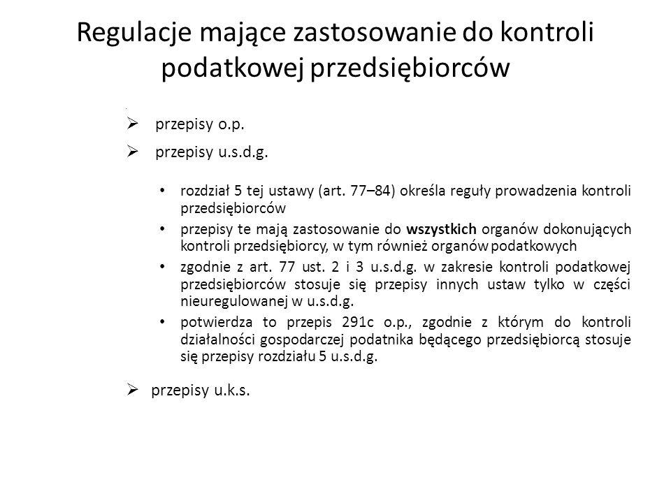 Regulacje mające zastosowanie do kontroli podatkowej przedsiębiorców  przepisy o.p.