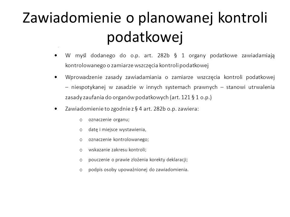 Zawiadomienie o planowanej kontroli podatkowej  W myśl dodanego do o.p.