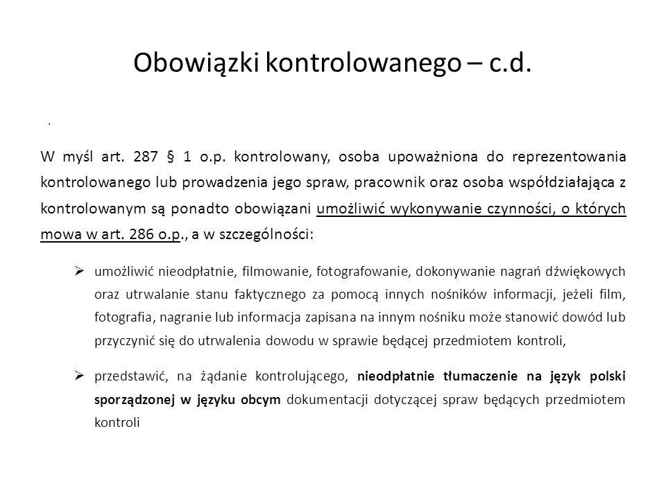 Obowiązki kontrolowanego – c.d.W myśl art. 287 § 1 o.p.