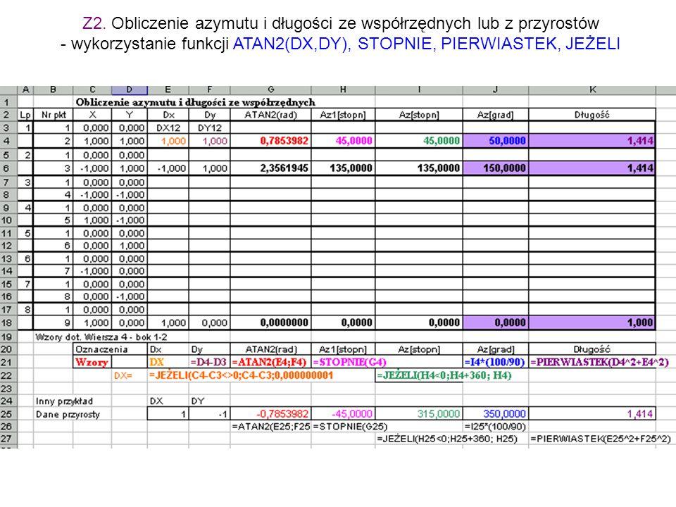 Z2. Obliczenie azymutu i długości ze współrzędnych lub z przyrostów - wykorzystanie funkcji ATAN2(DX,DY), STOPNIE, PIERWIASTEK, JEŻELI