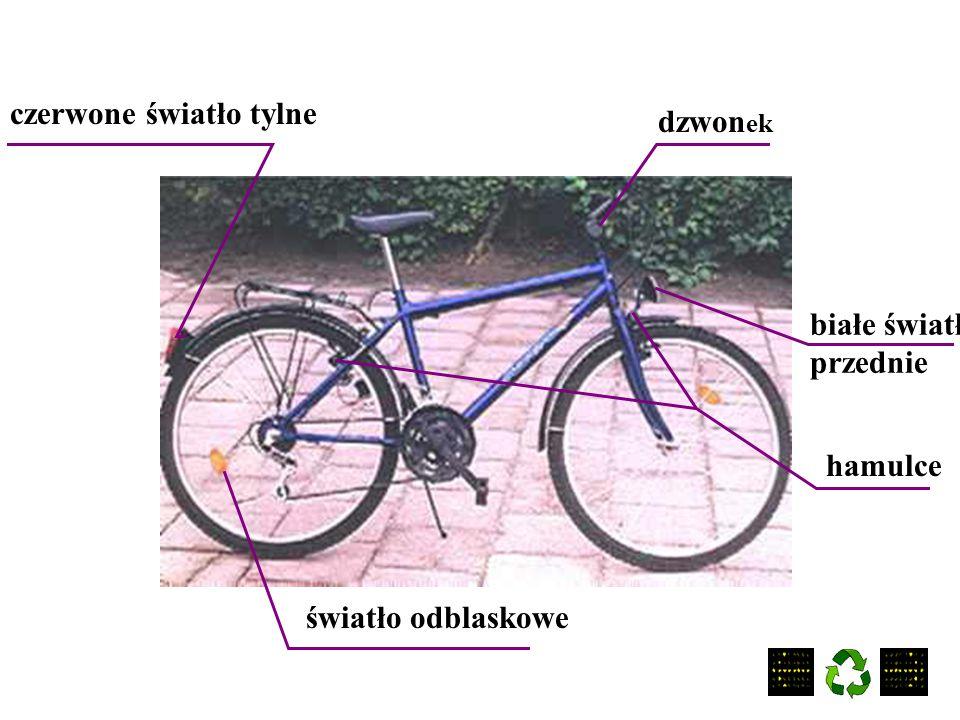 WARUNKI TECHNICZNE ROWERU Podstawowe wyposażenie roweru Przynajmniej jeden sprawny hamulec. Dzwonek. Światło przednie białe lub żółte selektywne z prz