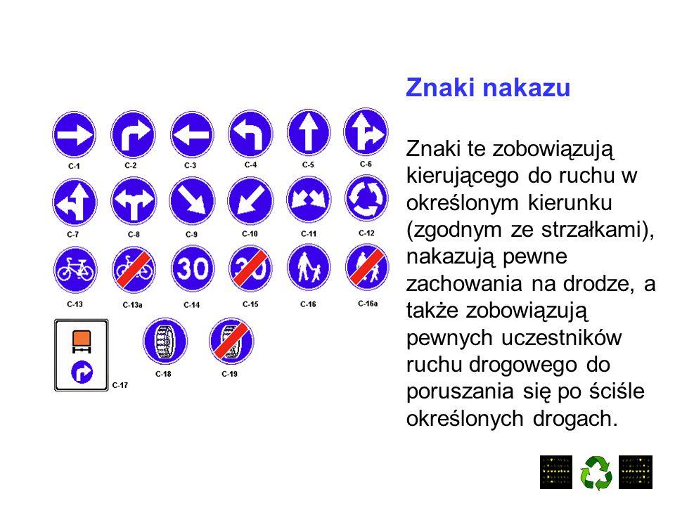 Znaki ostrzegawcze Uprzedzają o miejscach na drodze, w których występuje lub może występować niebezpieczeństwo, oraz zobowiązują uczestników ruchu do