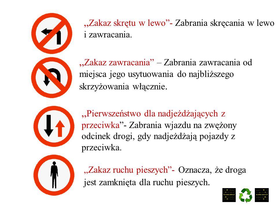 """"""" Zakaz wjazdu rowerów""""- Znak ten oznacza zakaz ruchu na jezdni i poboczu rowerów. """"Stop""""- Znak ten oznacza zakaz wjazdu na skrzyżowanie bez zatrzyman"""