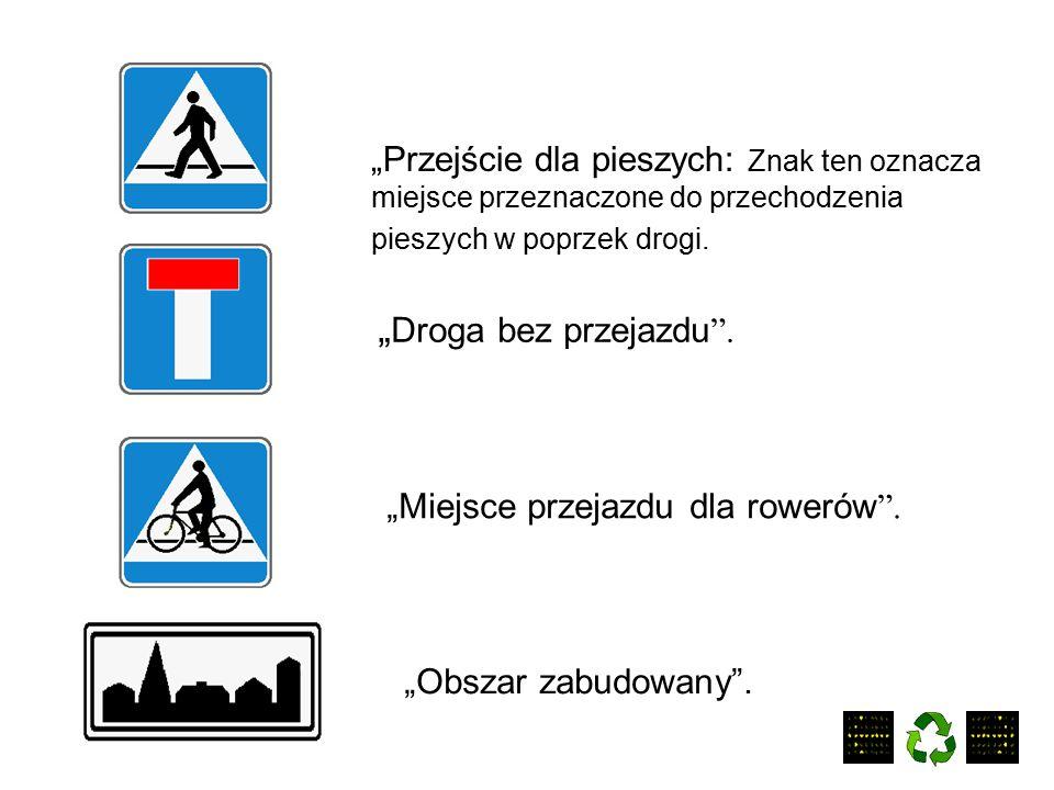 """""""Droga dla rowerów""""- Znak ten oznacza drogę przeznaczoną dla kierujących rowerami jednośladowymi, którzy są obowiązani do korzystania z tej drogi. """"Dr"""