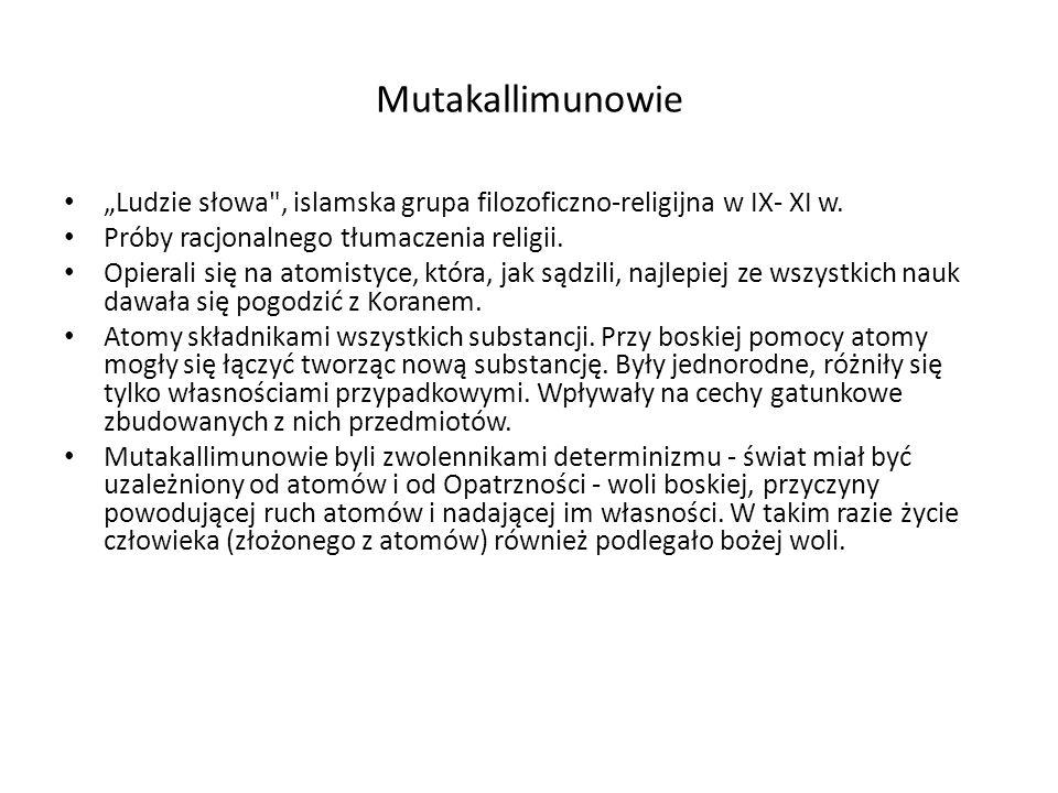 """Mutakallimunowie """"Ludzie słowa , islamska grupa filozoficzno-religijna w IX- XI w."""
