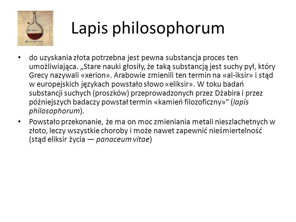 Lapis philosophorum do uzyskania złota potrzebna jest pewna substancja proces ten umożliwiająca.