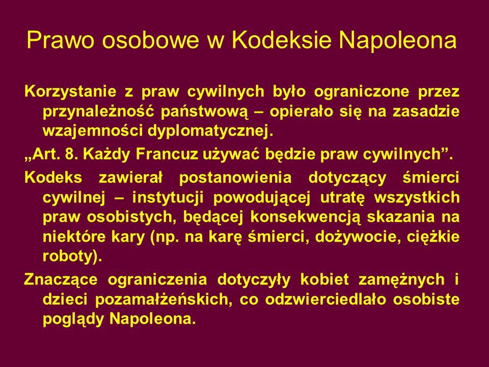 Prawo osobowe w Kodeksie Napoleona Korzystanie z praw cywilnych było ograniczone przez przynależność państwową – opierało się na zasadzie wzajemności dyplomatycznej.