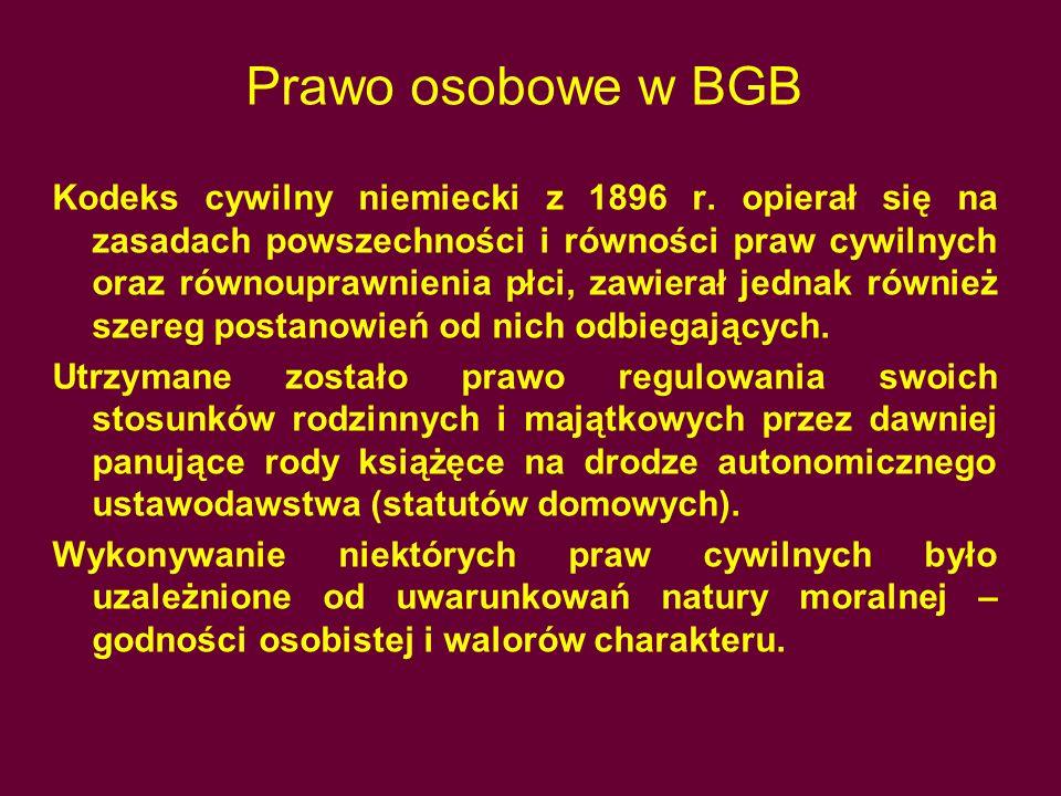 Prawo osobowe w BGB Kodeks cywilny niemiecki z 1896 r. opierał się na zasadach powszechności i równości praw cywilnych oraz równouprawnienia płci, zaw