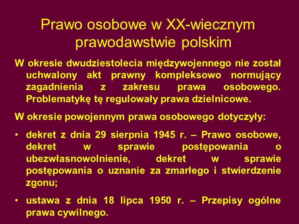 Prawo osobowe w XX-wiecznym prawodawstwie polskim W okresie dwudziestolecia międzywojennego nie został uchwalony akt prawny kompleksowo normujący zagadnienia z zakresu prawa osobowego.