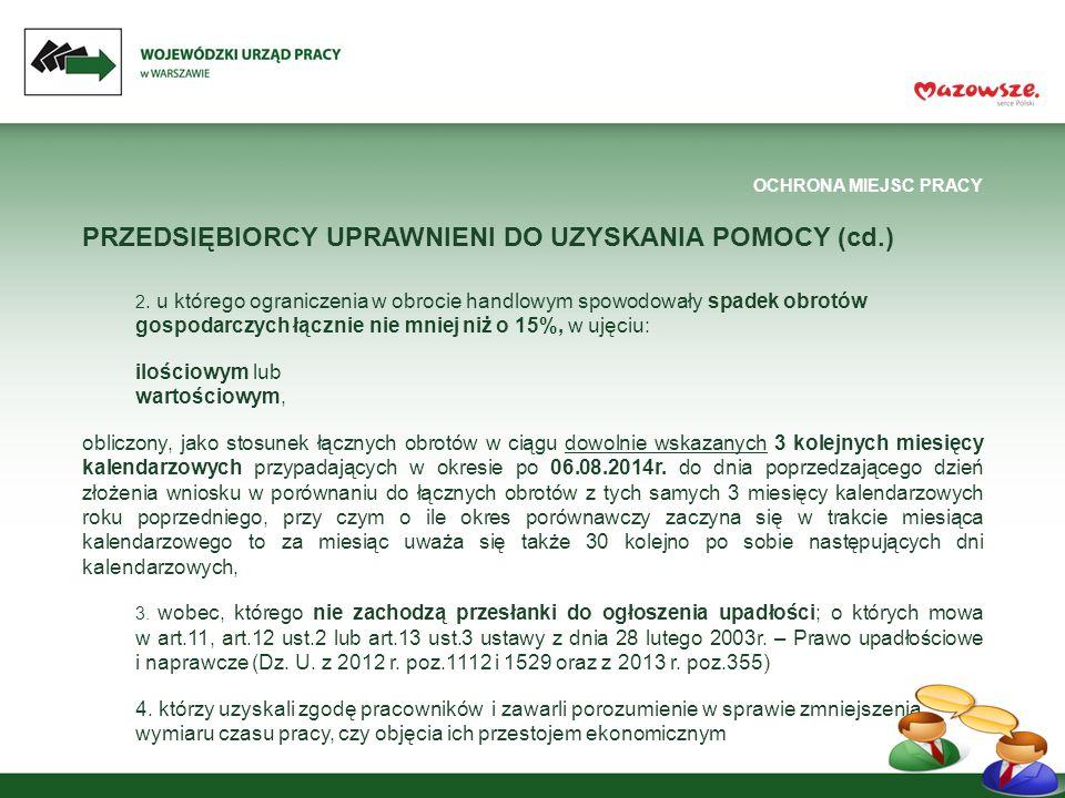 OCHRONA MIEJSC PRACY PRZEDSIĘBIORCY UPRAWNIENI DO UZYSKANIA POMOCY (cd.) 2.