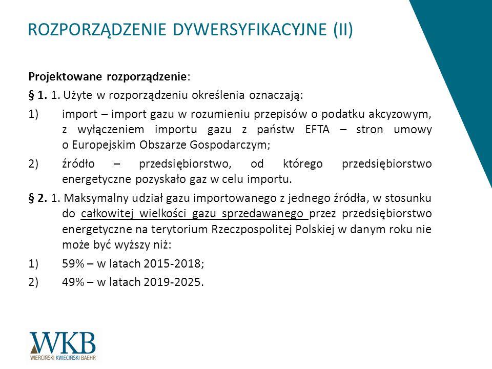 ROZPORZĄDZENIE DYWERSYFIKACYJNE (II) Projektowane rozporządzenie: § 1.
