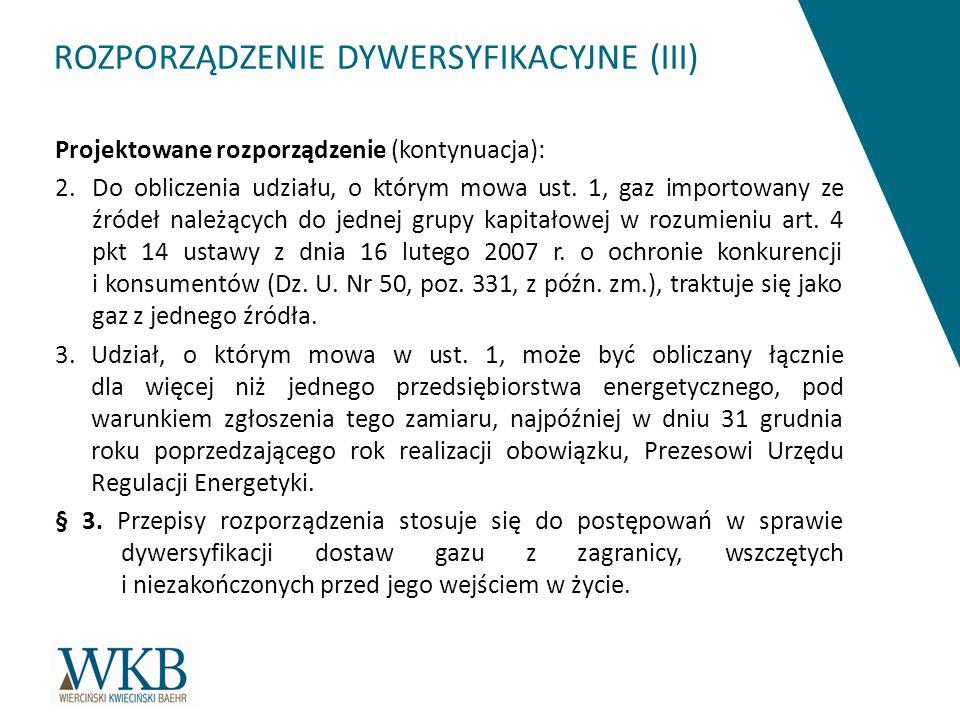 ROZPORZĄDZENIE DYWERSYFIKACYJNE (III) Projektowane rozporządzenie (kontynuacja): 2.
