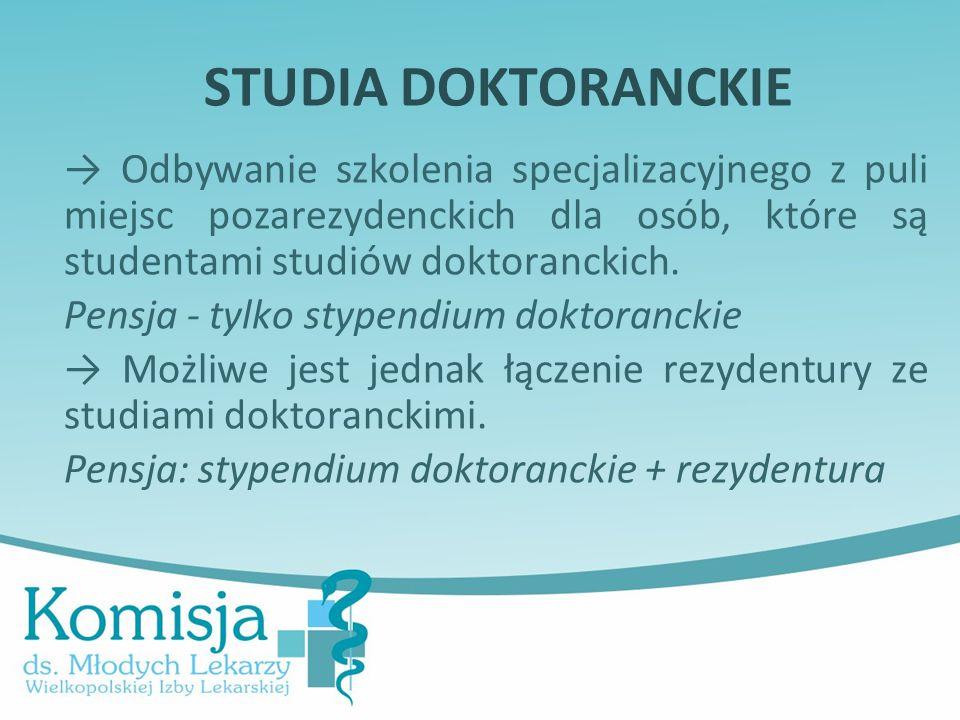 STUDIA DOKTORANCKIE → Odbywanie szkolenia specjalizacyjnego z puli miejsc pozarezydenckich dla osób, które są studentami studiów doktoranckich. Pensja
