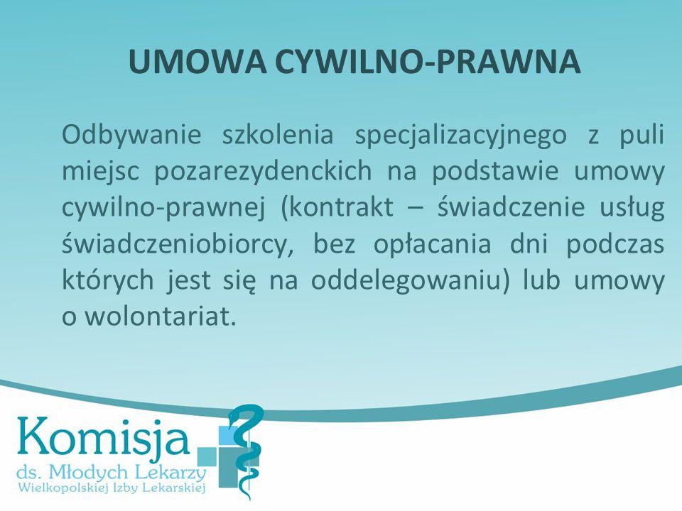 UMOWA CYWILNO-PRAWNA Odbywanie szkolenia specjalizacyjnego z puli miejsc pozarezydenckich na podstawie umowy cywilno-prawnej (kontrakt – świadczenie u