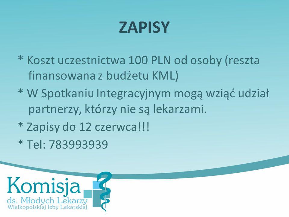 ZAPISY * Koszt uczestnictwa 100 PLN od osoby (reszta finansowana z budżetu KML) * W Spotkaniu Integracyjnym mogą wziąć udział partnerzy, którzy nie są lekarzami.