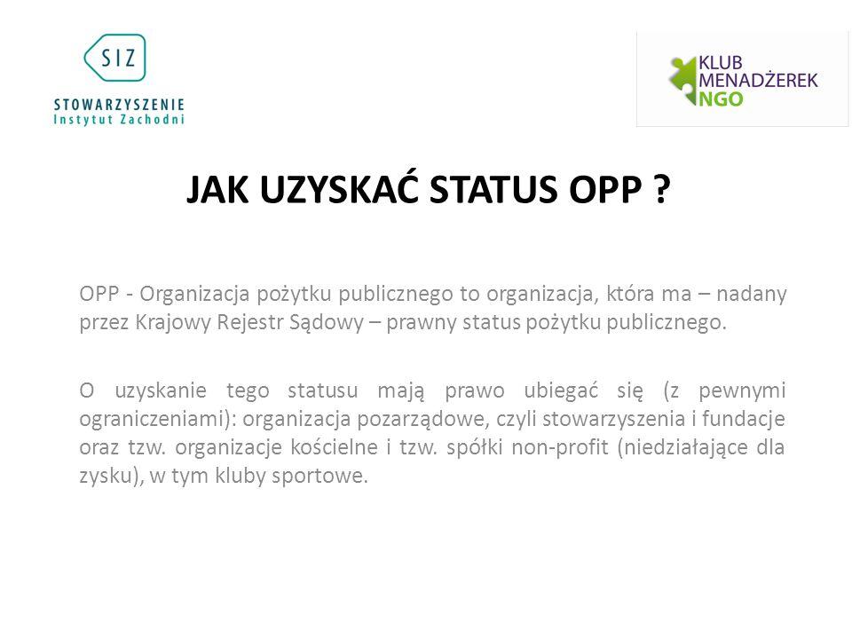 OPP - Organizacja pożytku publicznego to organizacja, która ma – nadany przez Krajowy Rejestr Sądowy – prawny status pożytku publicznego.