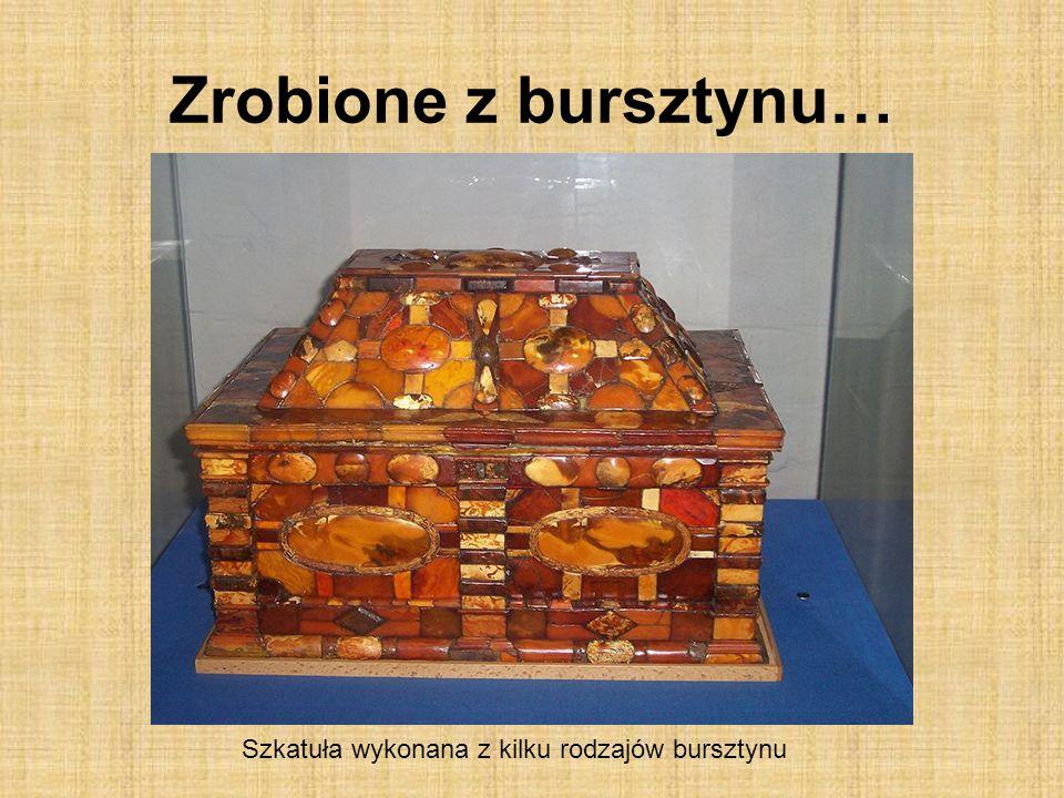 Zrobione z bursztynu… Szkatuła wykonana z kilku rodzajów bursztynu