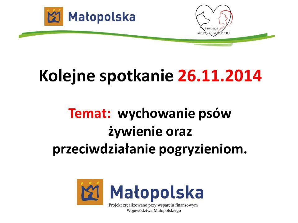 Kolejne spotkanie 26.11.2014 Temat: wychowanie psów żywienie oraz przeciwdziałanie pogryzieniom.