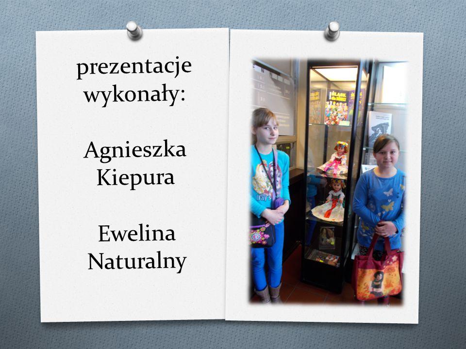 prezentacje wykonały: Agnieszka Kiepura Ewelina Naturalny