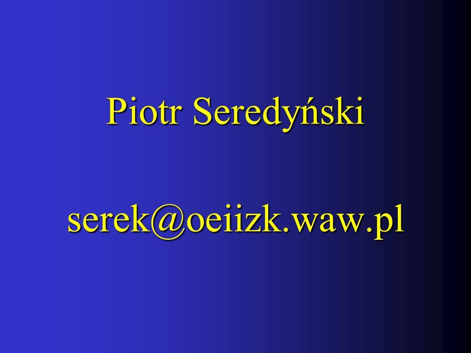 serek@oeiizk.waw.pl Piotr Seredyński