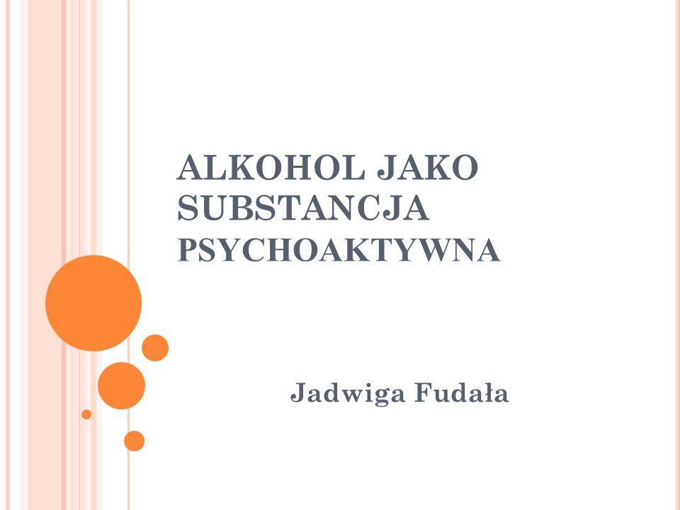 A LKOHOL JAKO SUBSTANCJA PSYCHOAKTYWNA Alkohol etylowy, zawarty we wszystkich napojach alkoholowych: piwie, winie, wódce, jest substancją psychoaktywną, mającą zdolność szybkiego przenikania do układu nerwowego i wywoływania zmian, których rodzaj i nasilenie są związane z poziomem stężenia alkoholu we krwi.