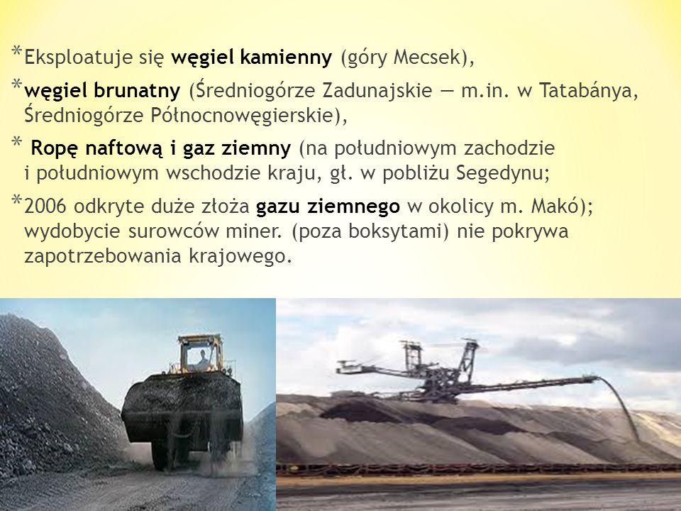 Węgry posiadają różne, ale mało zasobne złoża surowców mineralnych. Gł. bogactwem mineralnym są : * Boksyty, eksploatowane systemem odkrywkowym (720 t