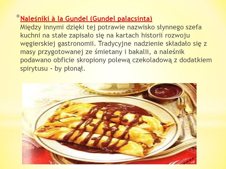 Węgrzy uwielbiają wszelkiego rodzaju słodkie desery uwieńczające smakowity obiad. Najczęściej na ten posiłek składają się albo naleśniki na słodko, al