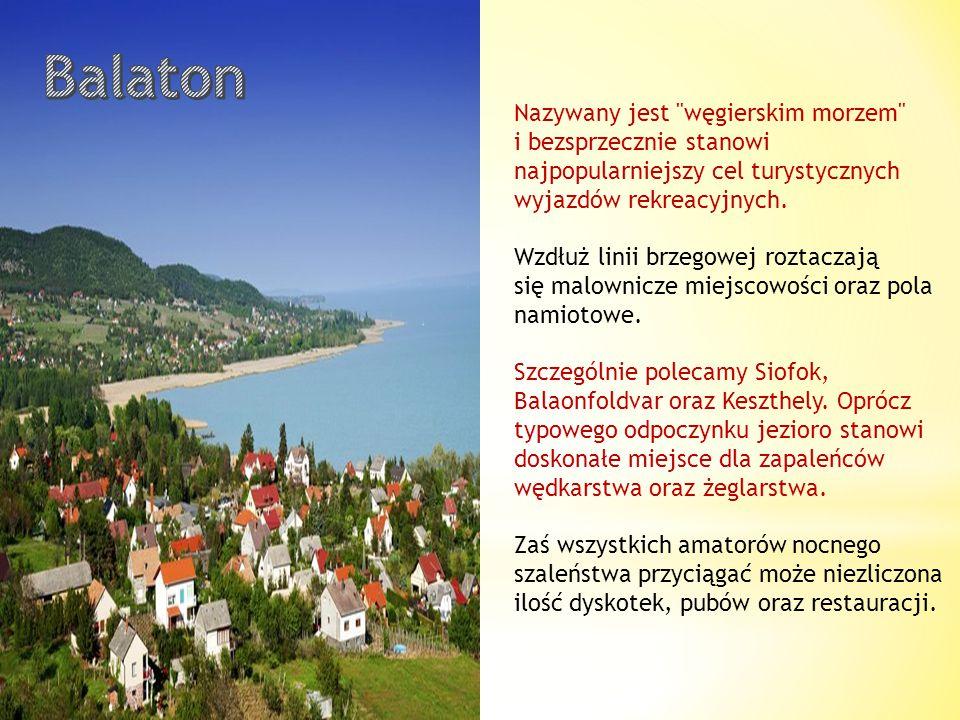 Podróż warto rozpocząć od najwięk szego miasta Węgier i stolicy kraju Budapesztu. Wizyta w mieście to okazja do obcowania z narodową kulturą, zabytka