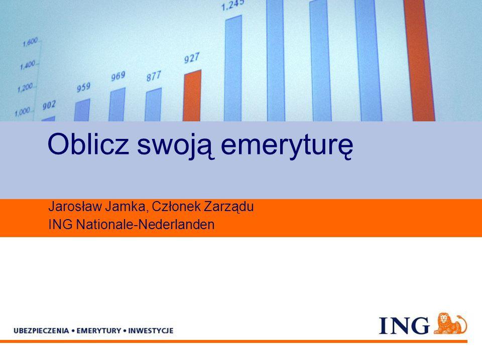 Pole zarezerwowane dla paska brandingowego Oblicz swoją emeryturę Jarosław Jamka, Członek Zarządu ING Nationale-Nederlanden