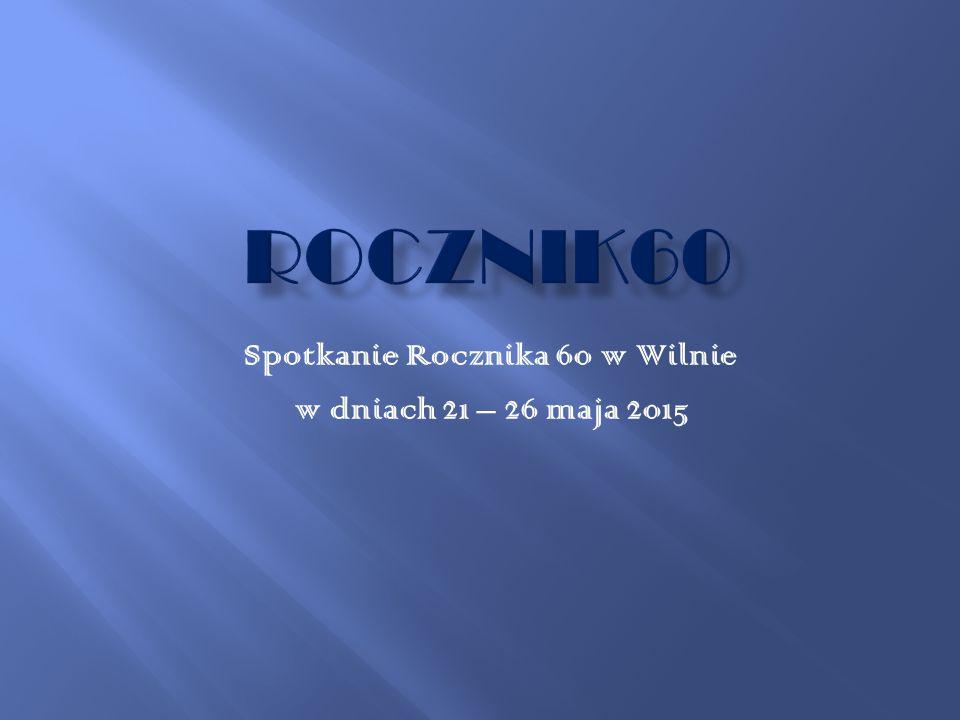 Spotkanie Rocznika 60 w Wilnie w dniach 21 – 26 maja 2015