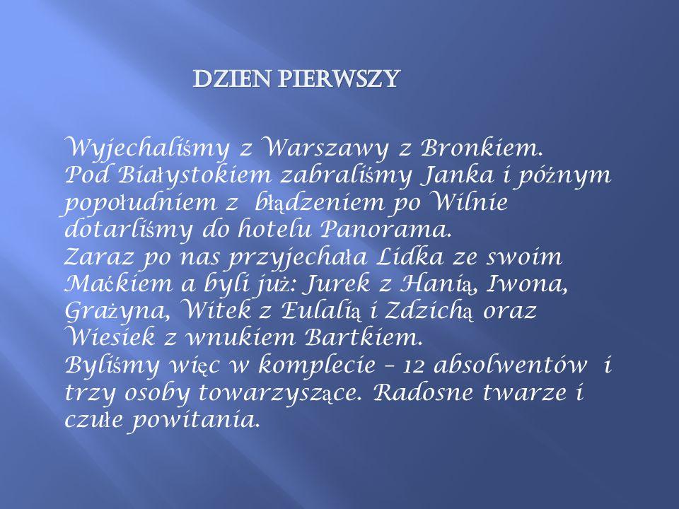 Wyjechali ś my z Warszawy z Bronkiem.