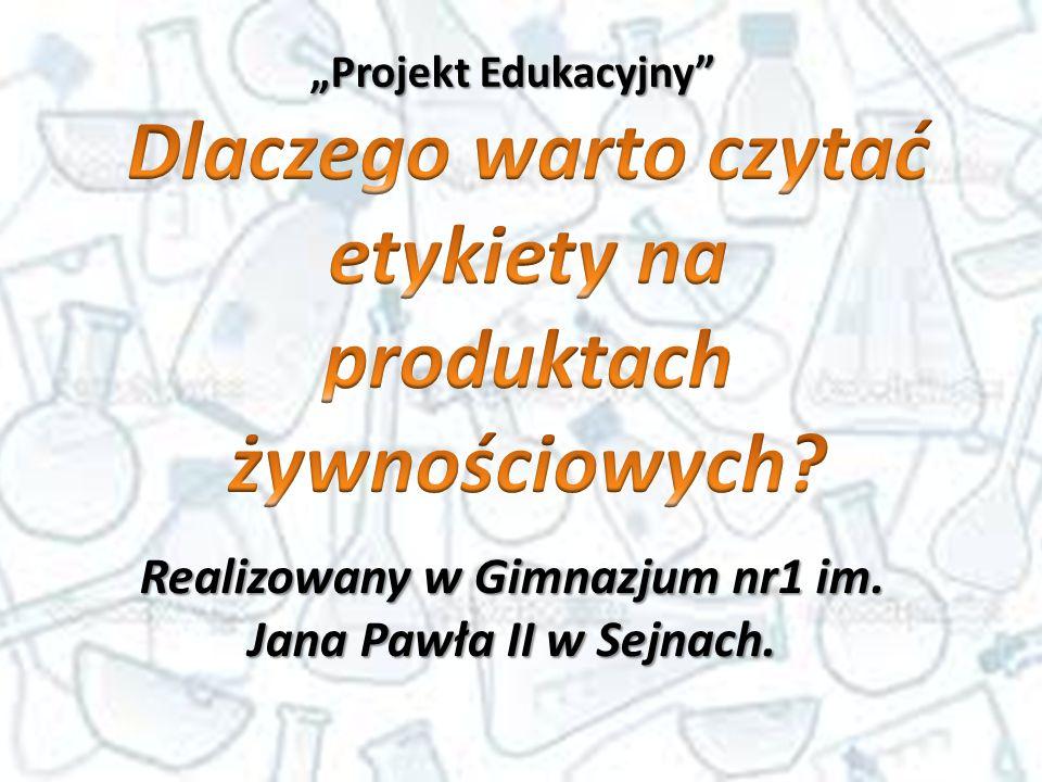 """""""Projekt Edukacyjny"""" Realizowany w Gimnazjum nr1 im. Jana Pawła II w Sejnach."""