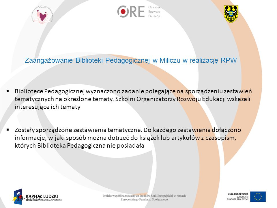 13-11-17 Zaangażowanie Biblioteki Pedagogicznej w Miliczu w realizację RPW  Bibliotece Pedagogicznej wyznaczono zadanie polegające na sporządzeniu zestawień tematycznych na określone tematy.