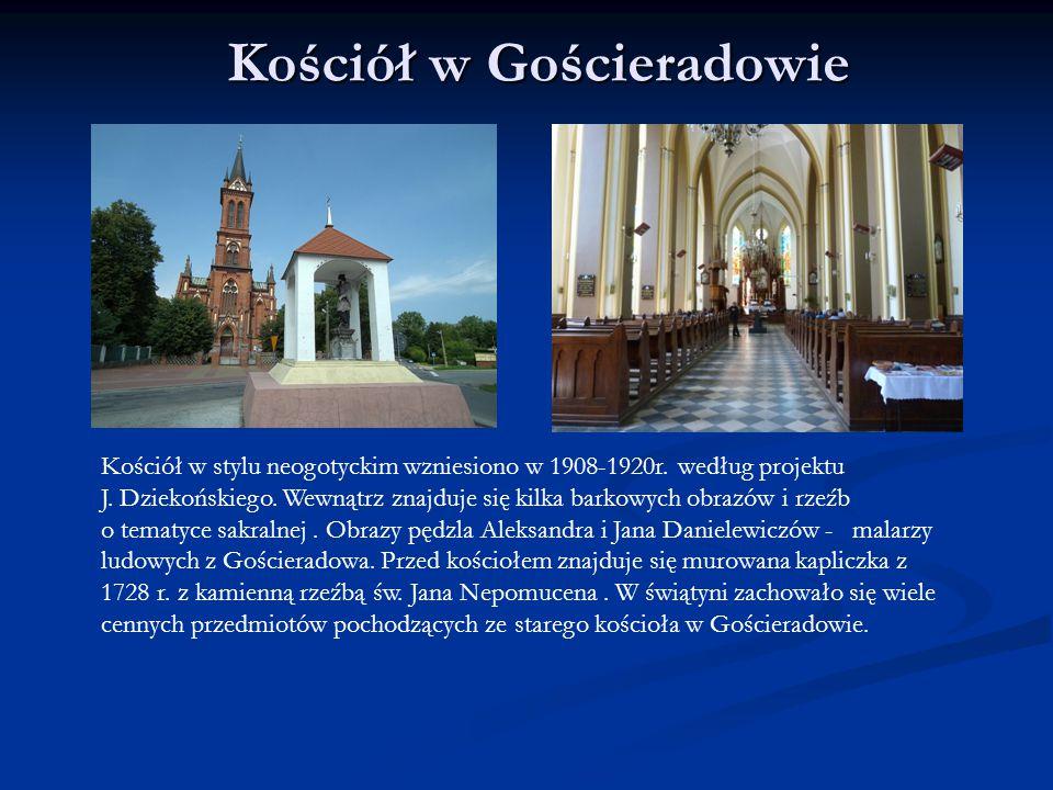 Kościół w Gościeradowie Kościół w stylu neogotyckim wzniesiono w 1908-1920r. według projektu J. Dziekońskiego. Wewnątrz znajduje się kilka barkowych o