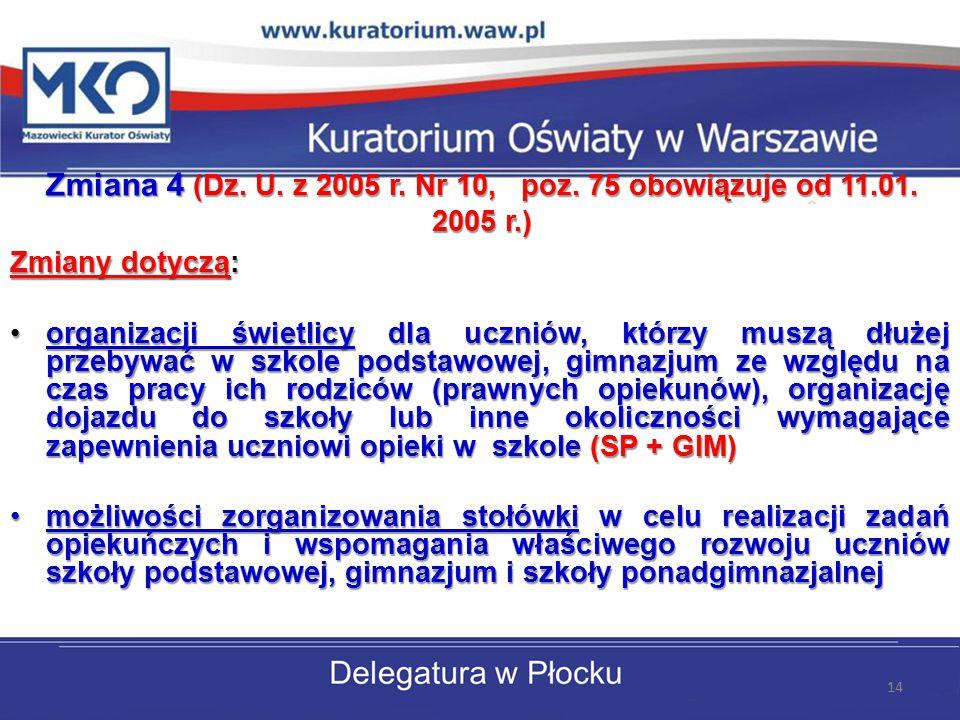 Zmiana 4 (Dz. U. z 2005 r. Nr 10, poz. 75 obowiązuje od 11.01.