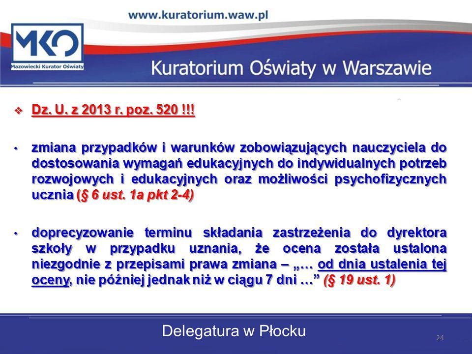  Dz. U. z 2013 r. poz. 520 !!! zmiana przypadków i warunków zobowiązujących nauczyciela do dostosowania wymagań edukacyjnych do indywidualnych potrze