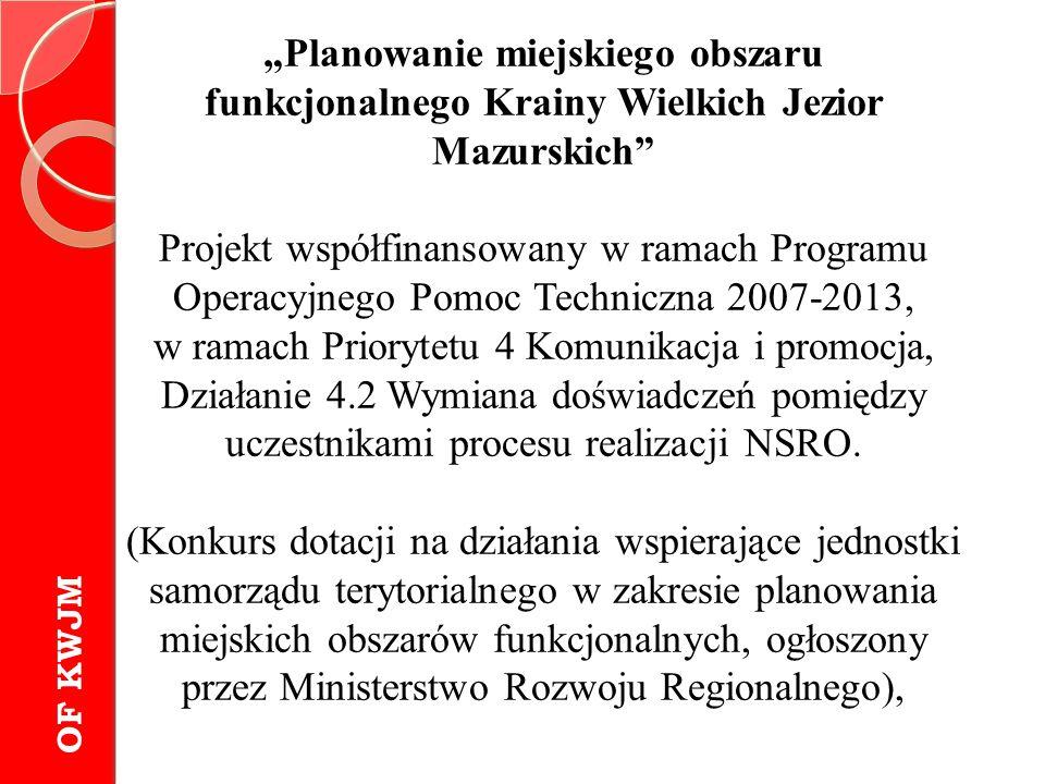 """""""Planowanie miejskiego obszaru funkcjonalnego Krainy Wielkich Jezior Mazurskich"""" Projekt współfinansowany w ramach Programu Operacyjnego Pomoc Technic"""