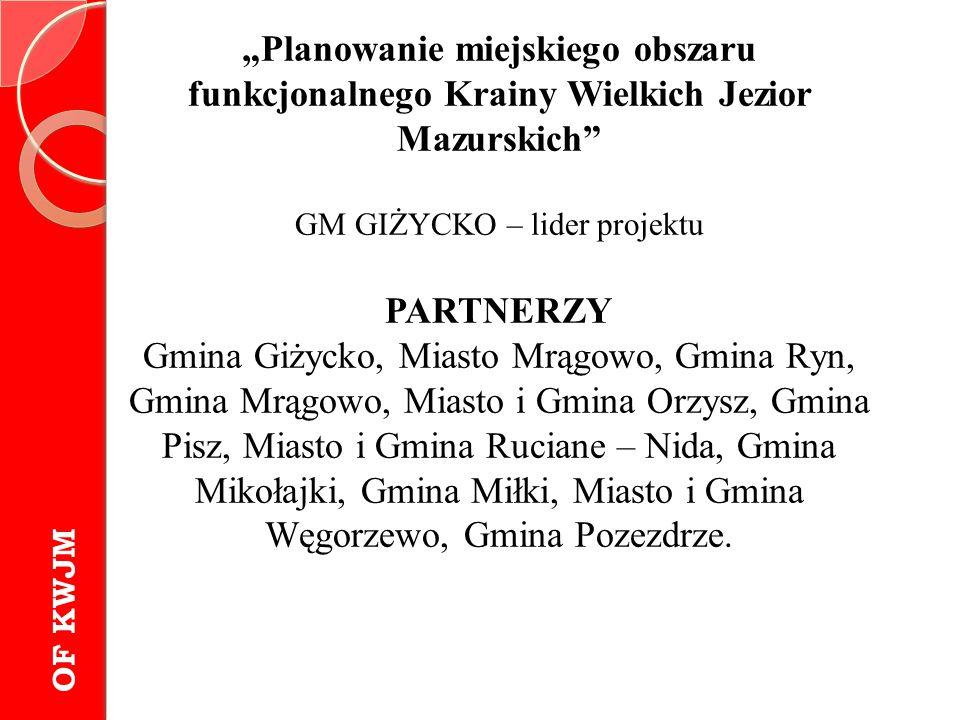 """""""Planowanie miejskiego obszaru funkcjonalnego Krainy Wielkich Jezior Mazurskich"""" GM GIŻYCKO – lider projektu PARTNERZY Gmina Giżycko, Miasto Mrągowo,"""