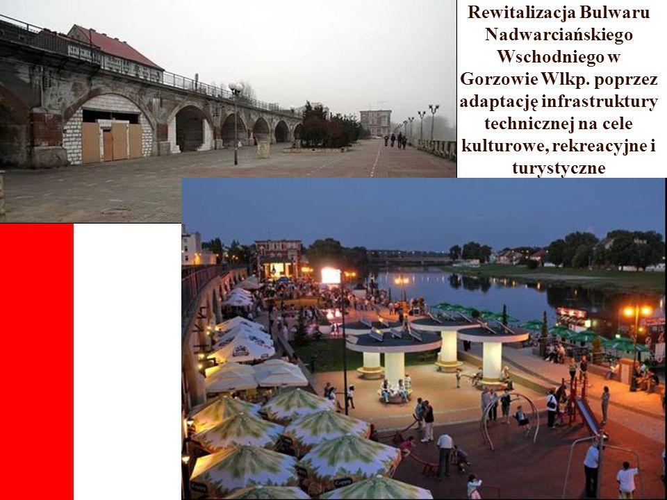 Rewitalizacja Bulwaru Nadwarciańskiego Wschodniego w Gorzowie Wlkp. poprzez adaptację infrastruktury technicznej na cele kulturowe, rekreacyjne i tury