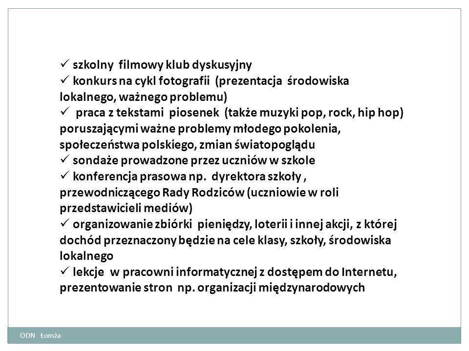 ODN Łomża szkolny filmowy klub dyskusyjny konkurs na cykl fotografii (prezentacja środowiska lokalnego, ważnego problemu) praca z tekstami piosenek (