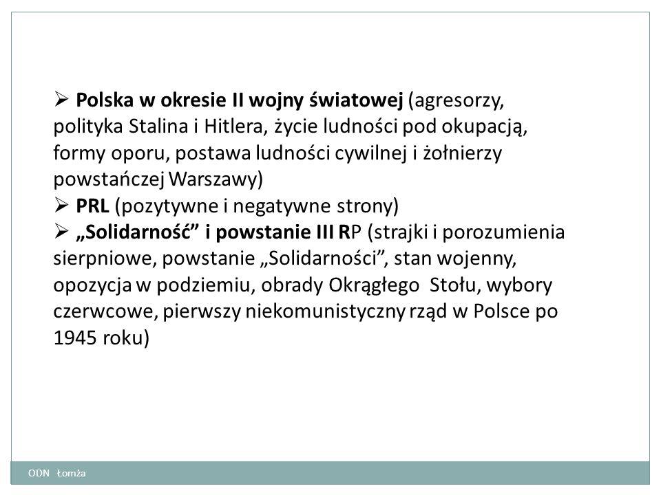  Polska w okresie II wojny światowej (agresorzy, polityka Stalina i Hitlera, życie ludności pod okupacją, formy oporu, postawa ludności cywilnej i żo