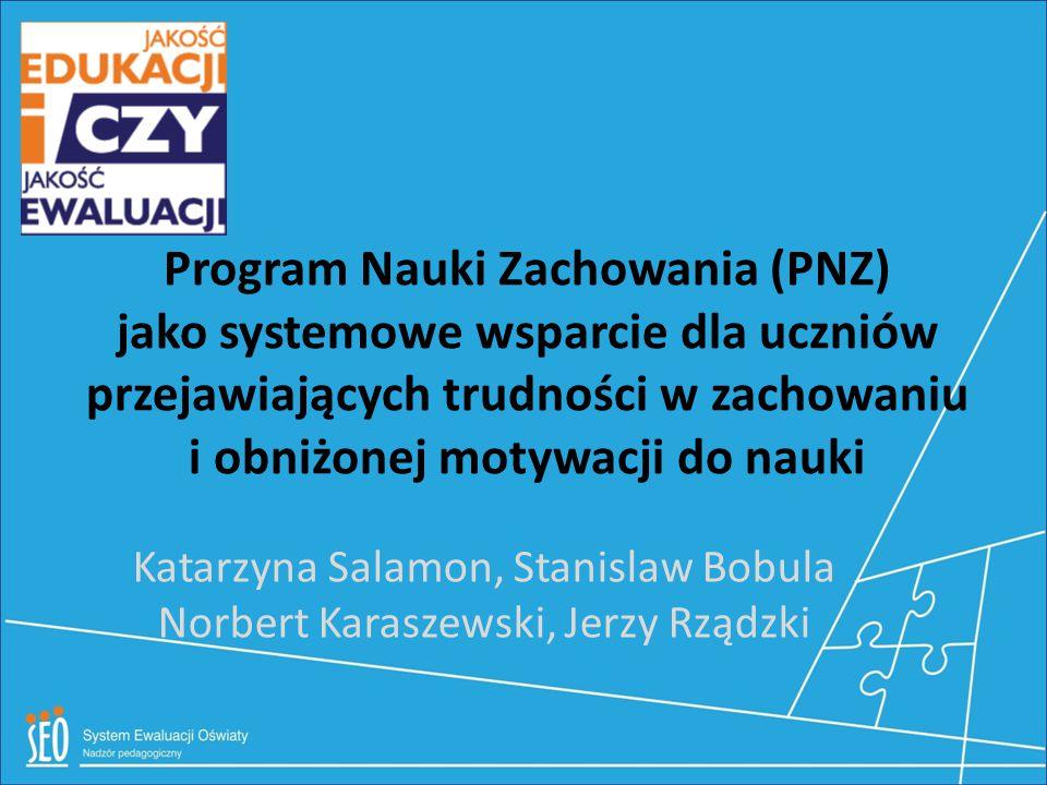 Program Nauki Zachowania (PNZ) jako systemowe wsparcie dla uczniów przejawiających trudności w zachowaniu i obniżonej motywacji do nauki Katarzyna Sal