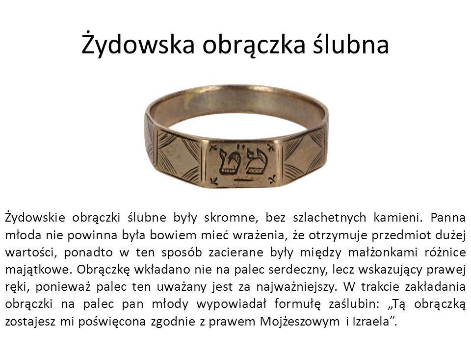 Żydowska obrączka ślubna Żydowskie obrączki ślubne były skromne, bez szlachetnych kamieni.