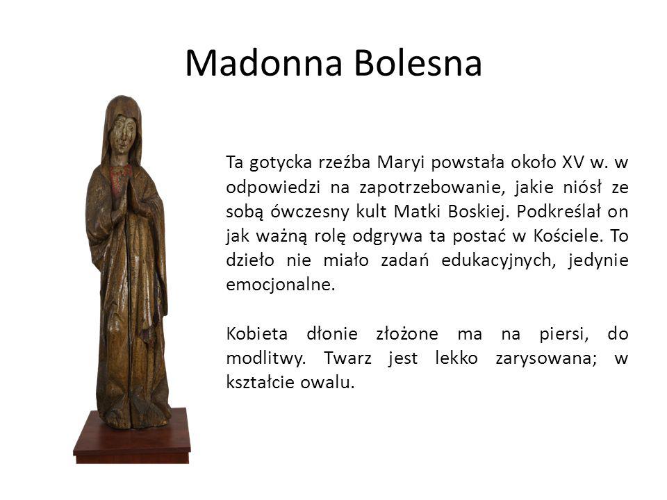 Madonna Bolesna Ta gotycka rzeźba Maryi powstała około XV w.