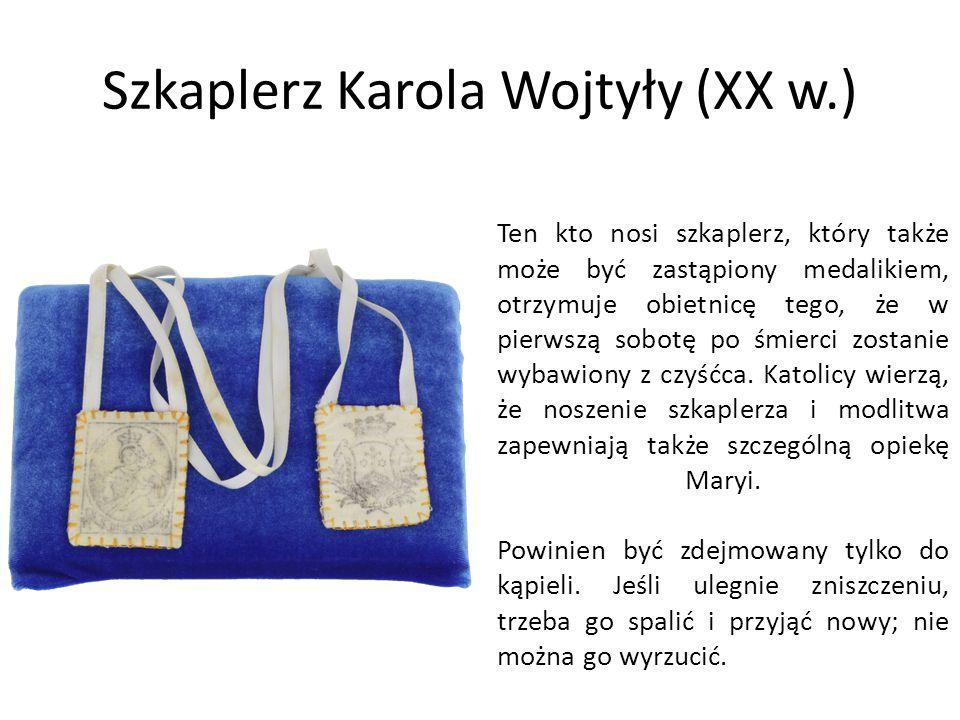 Szkaplerz Karola Wojtyły (XX w.) Ten kto nosi szkaplerz, który także może być zastąpiony medalikiem, otrzymuje obietnicę tego, że w pierwszą sobotę po śmierci zostanie wybawiony z czyśćca.