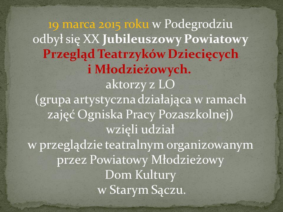 19 marca 2015 roku w Podegrodziu odbył się XX Jubileuszowy Powiatowy Przegląd Teatrzyków Dziecięcych i Młodzieżowych.