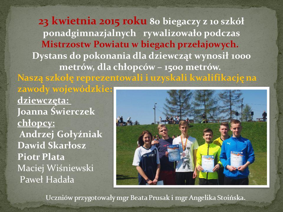 23 kwietnia 2015 roku 80 biegaczy z 10 szkół ponadgimnazjalnych rywalizowało podczas Mistrzostw Powiatu w biegach przełajowych.