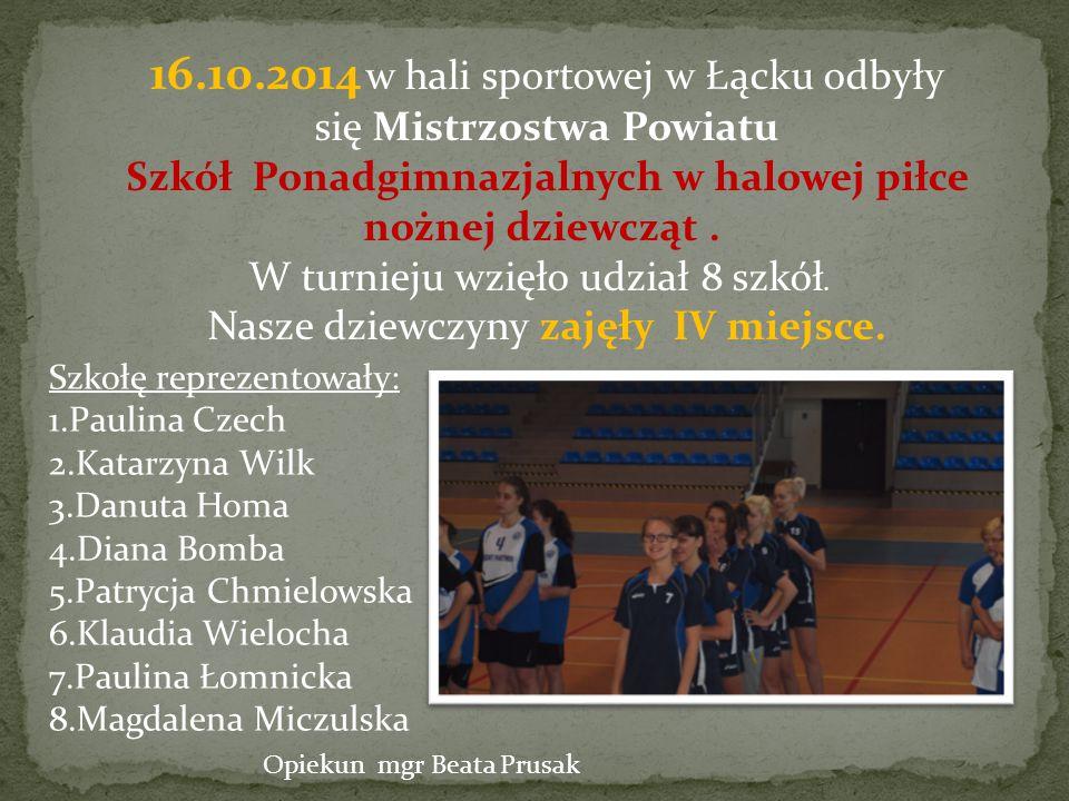 16.10.2014 w hali sportowej w Łącku odbyły się Mistrzostwa Powiatu Szkół Ponadgimnazjalnych w halowej piłce nożnej dziewcząt.